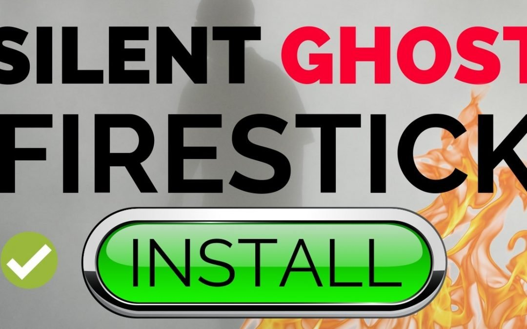 How to Install Silent Ghost APK on Firestick and Android