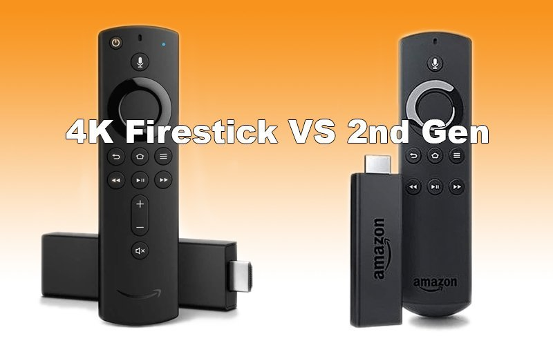 4K Firestick VS 2nd Gen Firestick