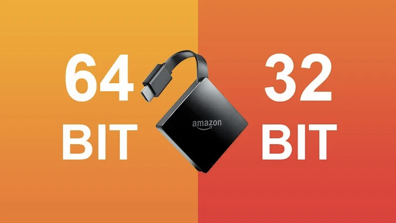 Amazon Firestick 32 or 64 Bit – Which is Best