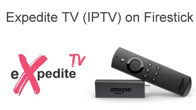Expedite TV for Firestick – Easy Install in 8 Steps