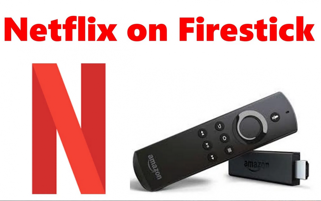 Firestick Netflix Not Working