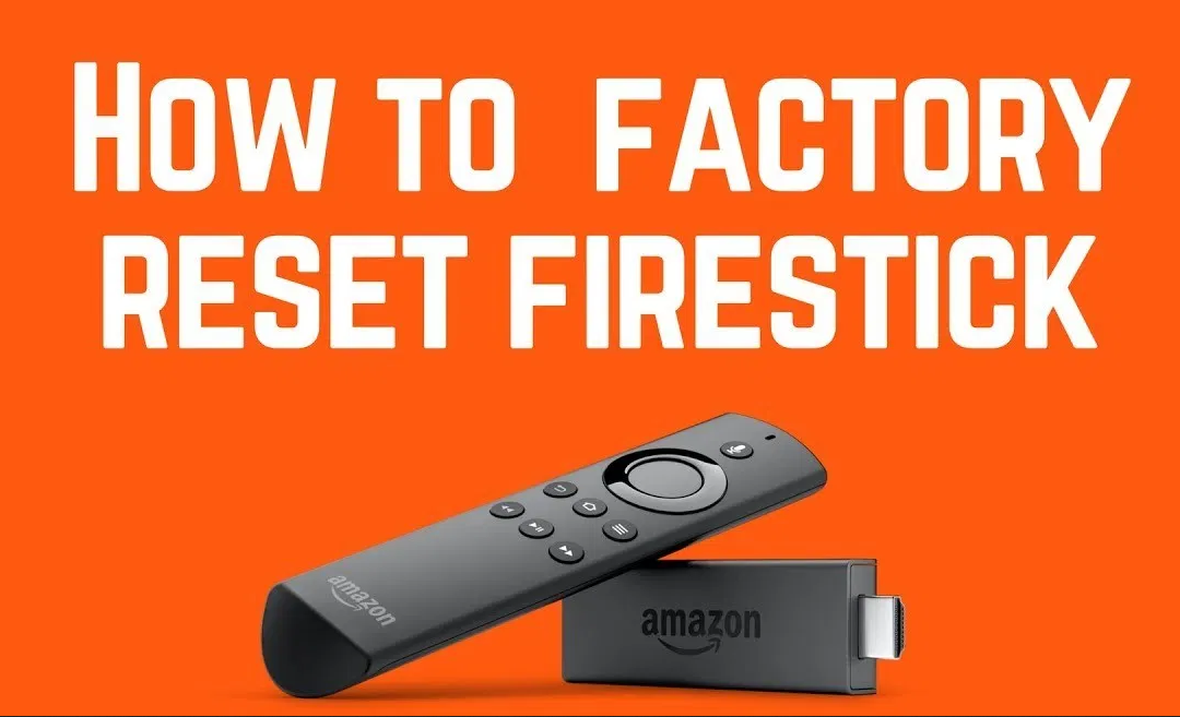 How to Reset Firestick to Factory Settings – 2 Easy Methods