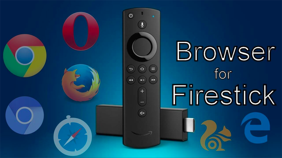 best browsers for firestick