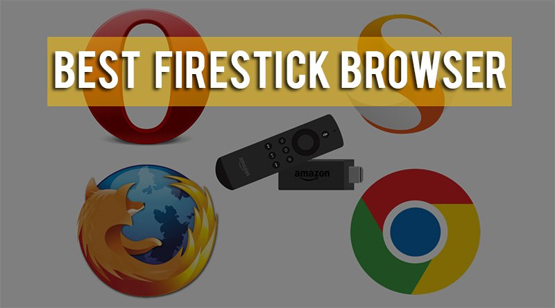 The 7 Best Browsers for Firestick + Install Guide