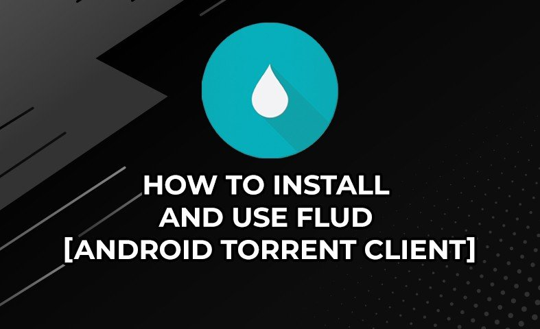 How to Install Flud on Android