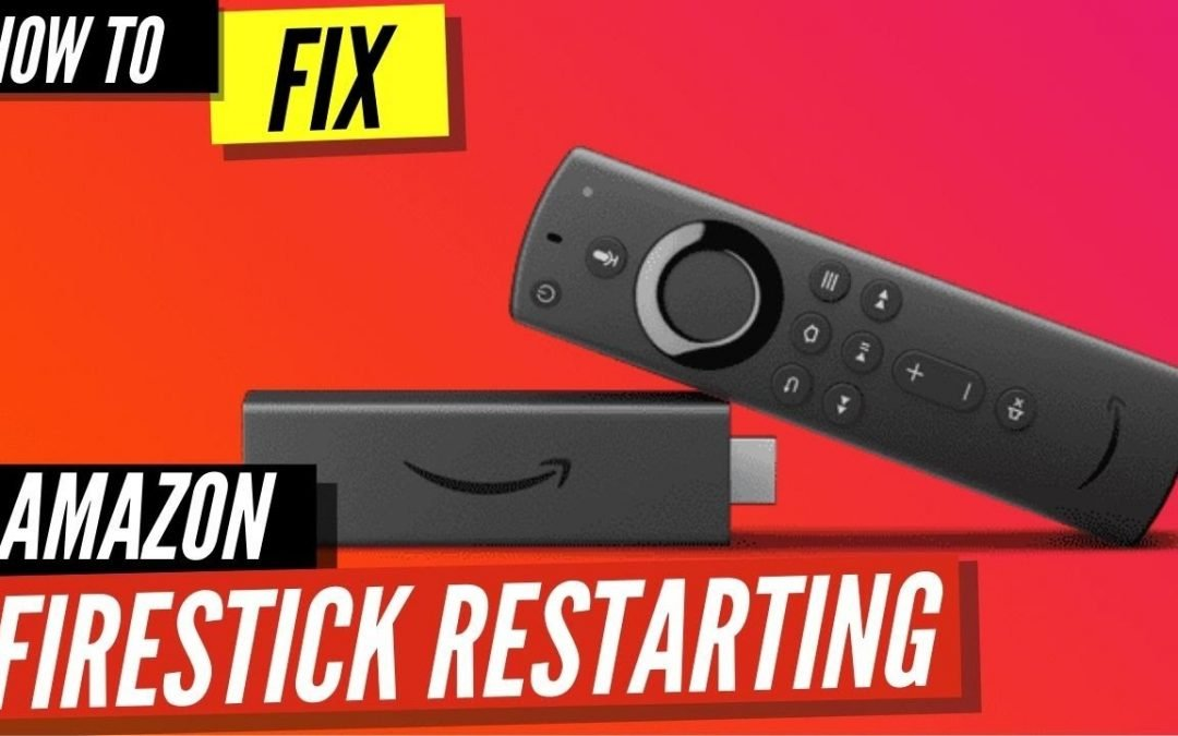 How to Fix a Firestick that Keeps Restarting