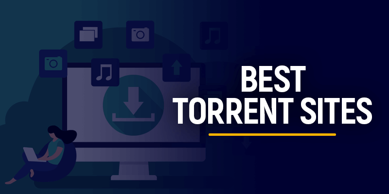 11 Best Torrent Sites in May 2021 – Updated Monthly